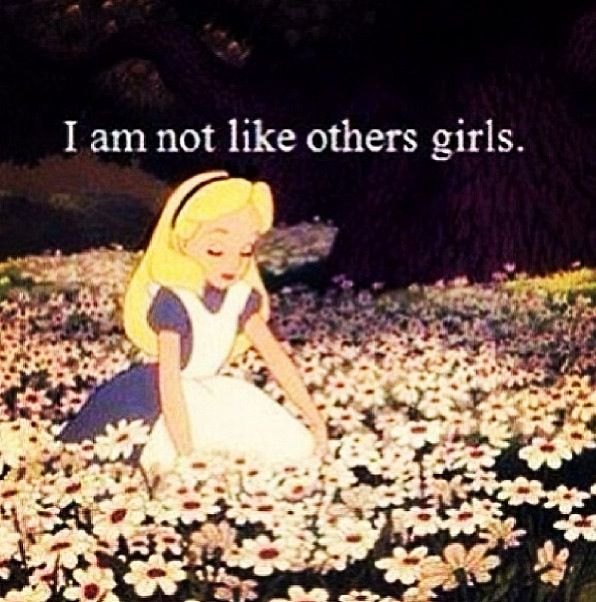 Alice In Wonderland Quotes Tumblr: I Am Not Like Other Girls. Alice.