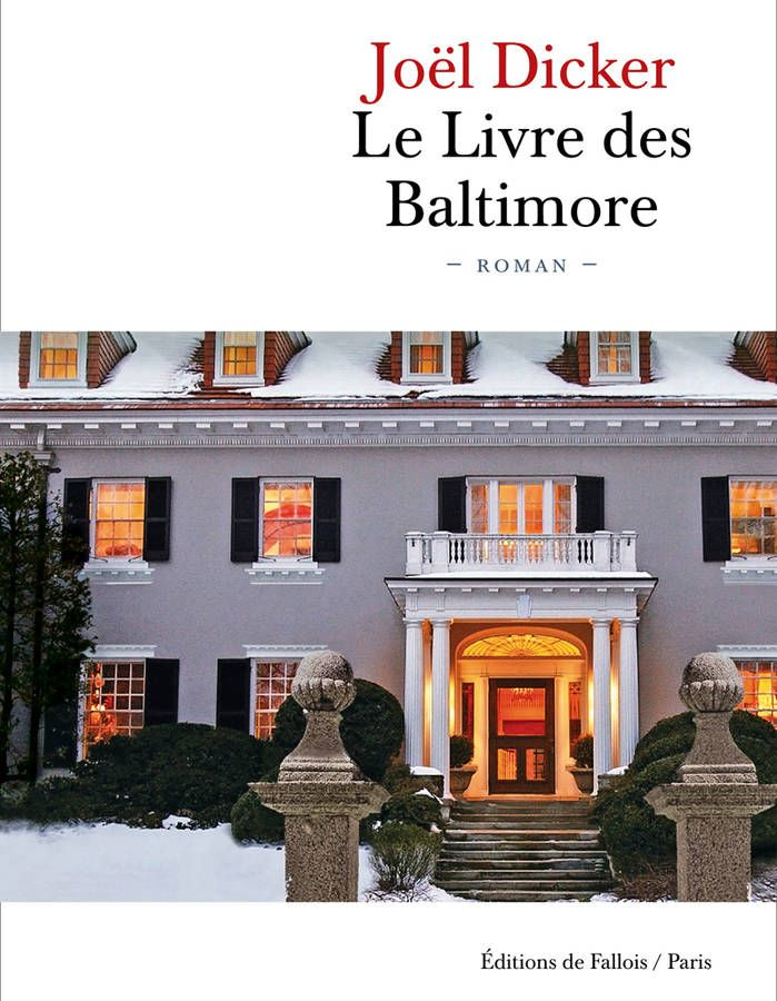 Le Livre Des Baltimore De Joël Dicker Page Turner Ces Livres Que Vous N Allez Pas Avoir Envie De Lâcher Elle Livre Audio Livre Livre Epub