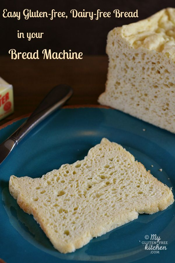 Easy Gluten Free Dairy Free Bread In Your Bread Machine Dairy Free Bread Gluten Free Recipes Bread Gluten Free Dairy Free