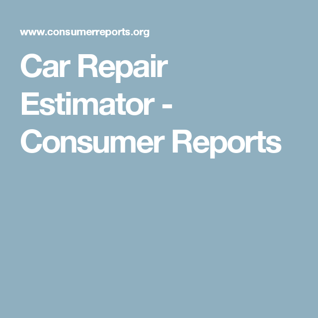 Car Repair Estimator >> Car Repair Estimator Consumer Reports Hitchin A Ride Fabric