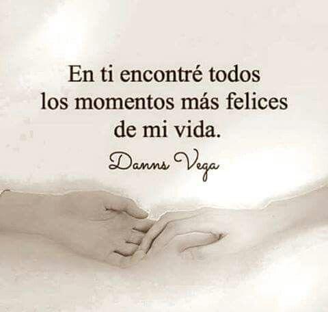 En Ti Encontré Todos Los Momentos Más Felices De Mi Vida