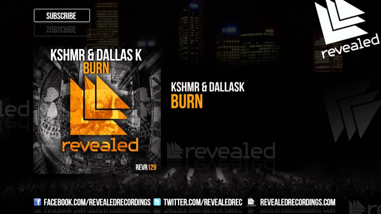 KSHMR & DallasK - Burn [OUT NOW!]