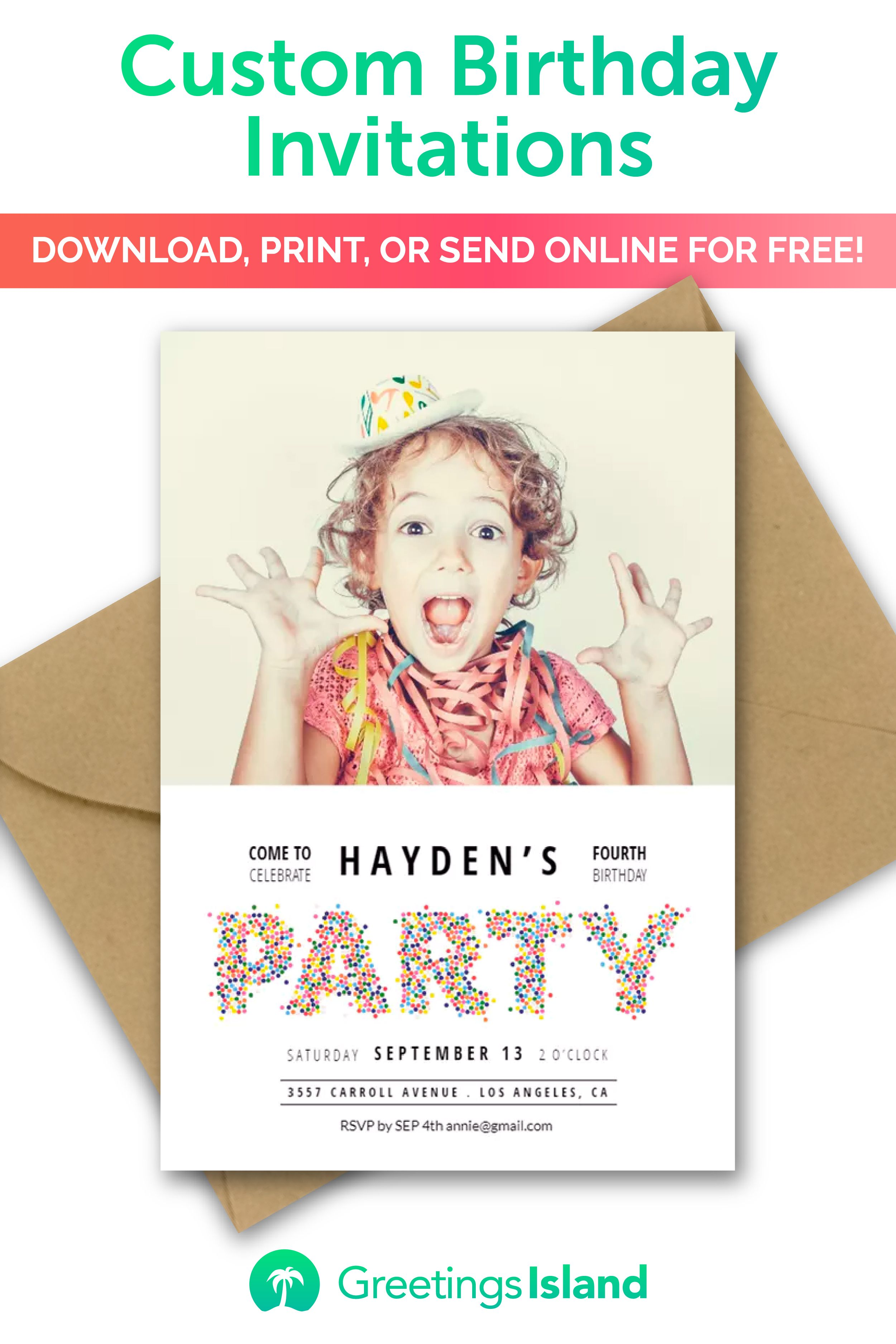 Create your own birthday invitation in minutes. Download, print or
