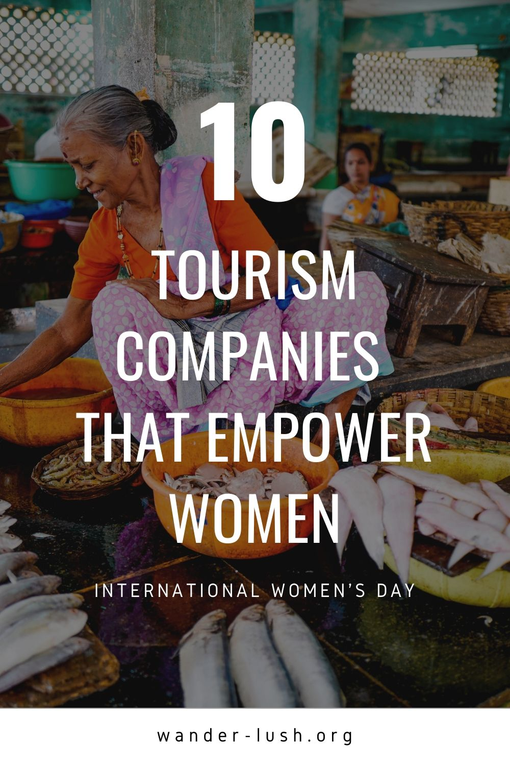 10 women-run tourism companies that support women's rights. A round-up for International Women's Day. Women's empowerment | Girl power | #IWD #IWD2020 | Women in tourism | Women in travel