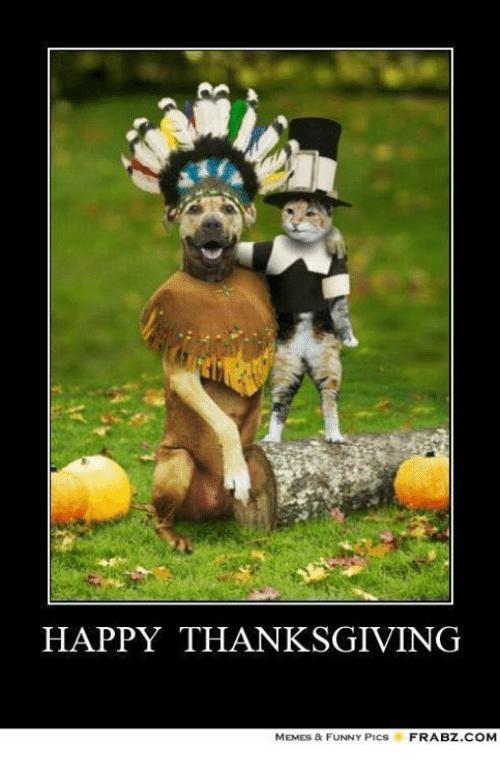 HAPPY THANKSGIVING MEMES & FUNNY PICs Meme on