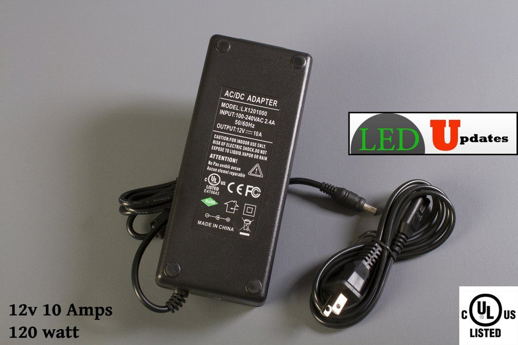 Ul Listed 12v 10 Amp 120w Power Supply 12v Led Lights Led Lights Led