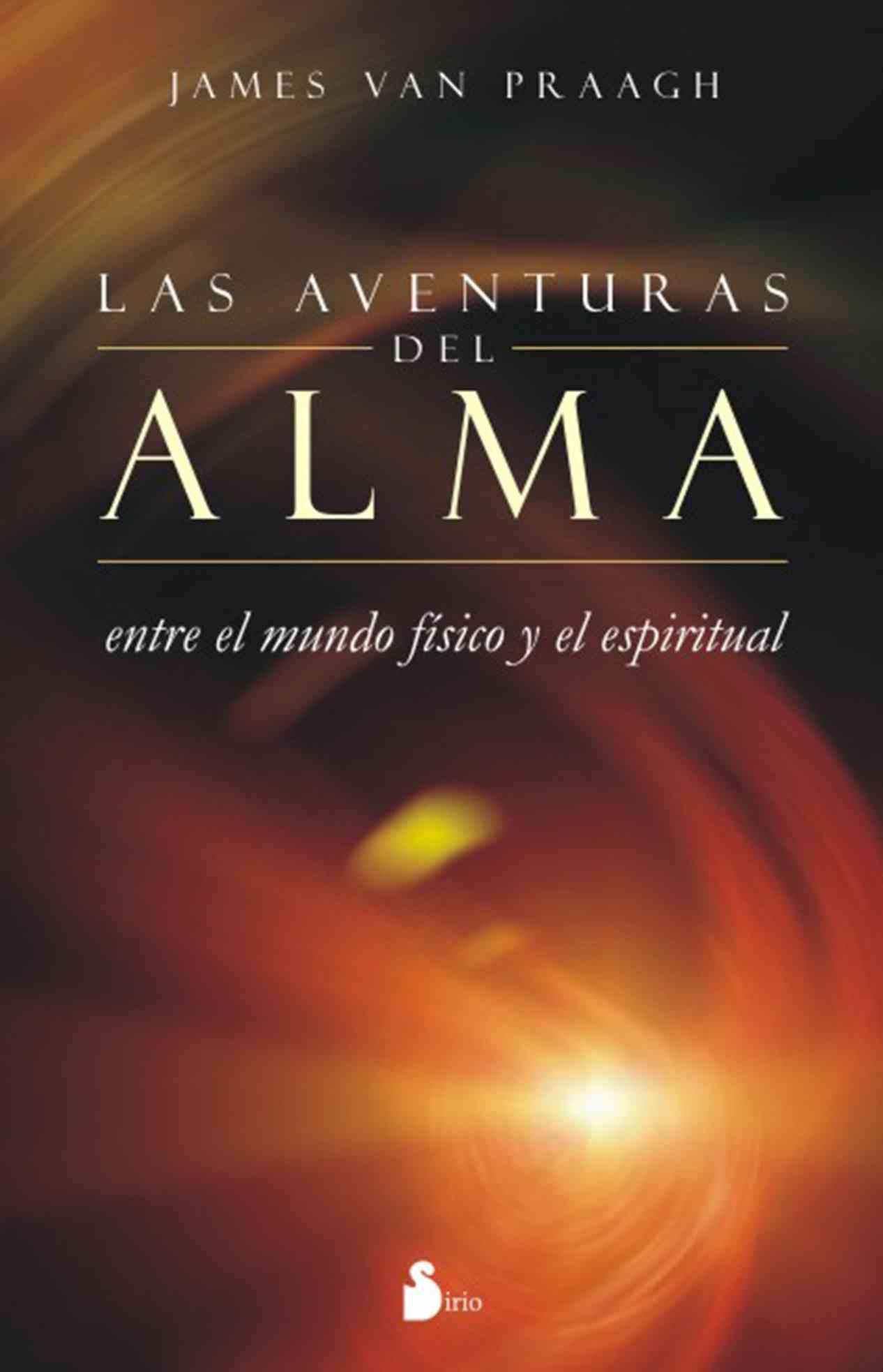 Las aventuras del alma / Adventures of the Soul: Entre El Mundo Fisico Y El Espiritual