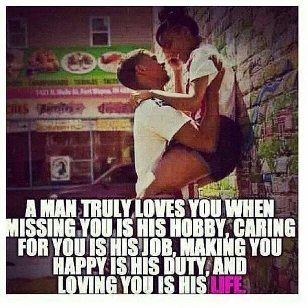A man truly loves you!!!