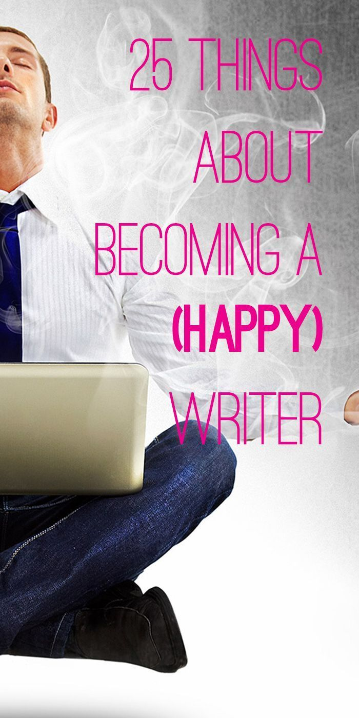 Becoming a writer is the easy part. Becoming a happy writer takes some work.
