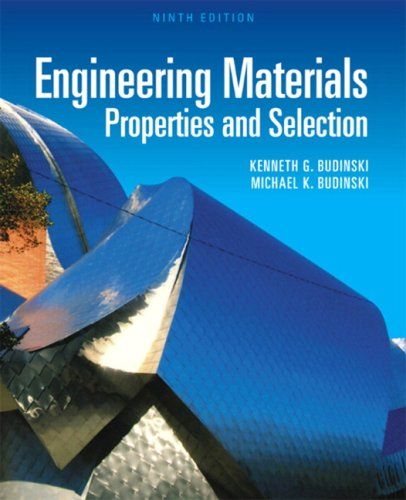 Engineering Materials Properties And Selection 9th Edition By Kenneth G Budinski Michael K Budinski Materials Engineering Books Ebook
