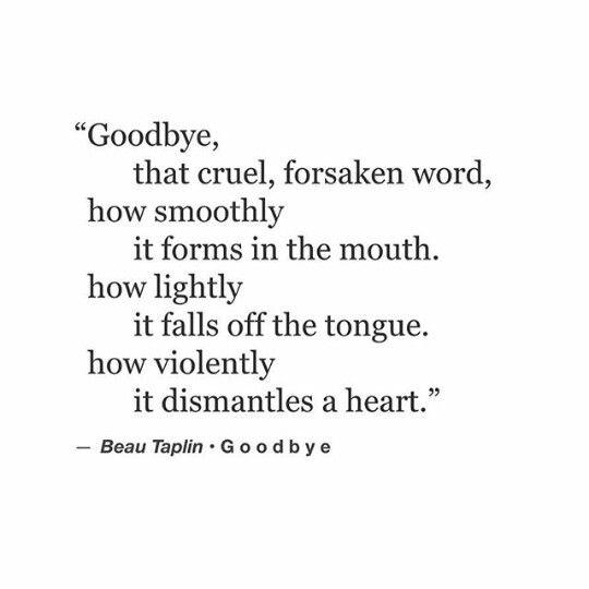 Citaten Over Gebroken Hart : Goodbye beau taplin words