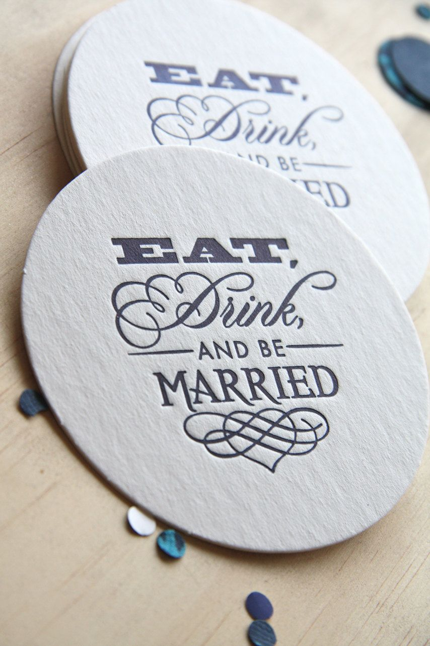 Wedding table decoration, Letterpress Coaster Eat, Drink and be ...