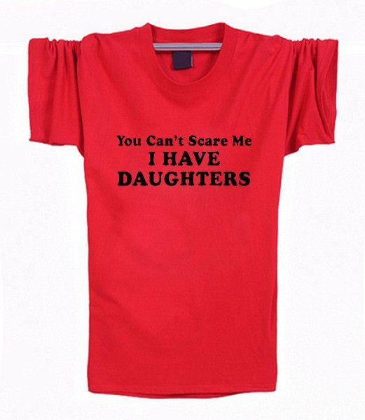 You Can't Scare Me I Have DAUGHTERS Fathers Day Gift for Dad Short Sleeve T Shirt