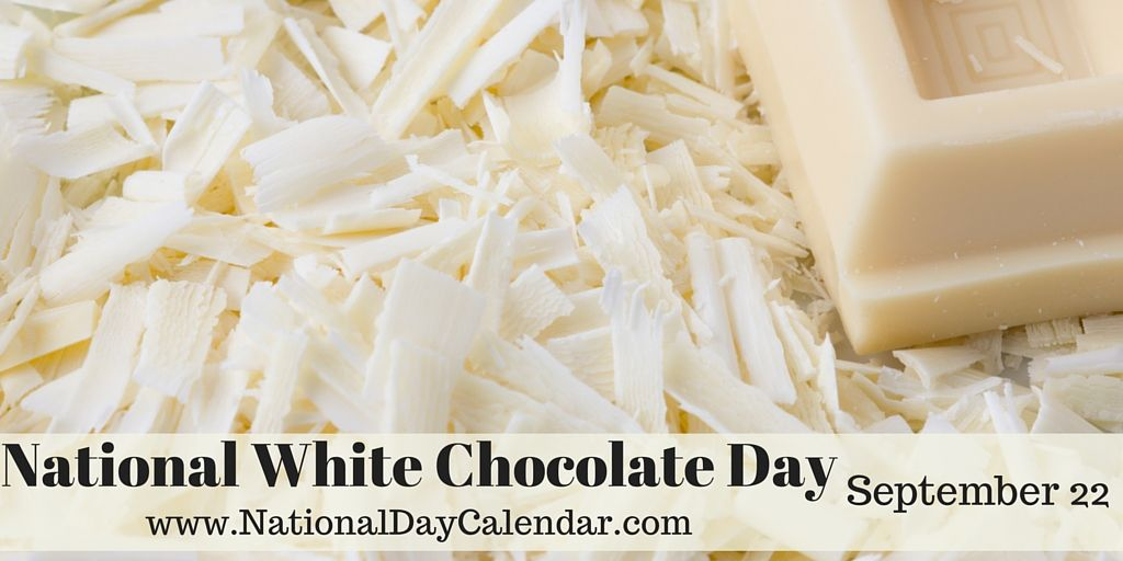 National White Chocolate Day September 22 Chocolate Day White Chocolate Recipe For I Don T Know
