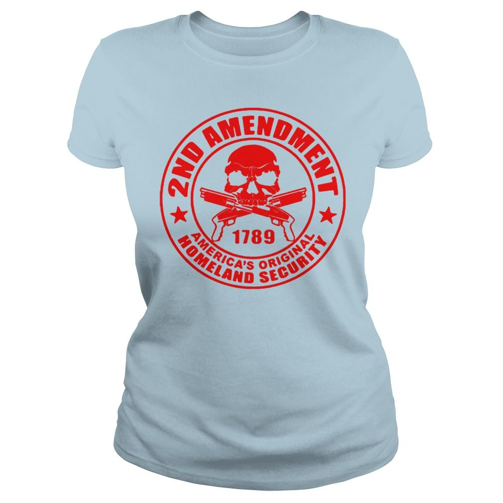 2nd Amendment Original Homeland Security Gun T-Shirt #gift #ideas #Popular #Everything #Videos #Shop #Animals #pets #Architecture #Art #Cars #motorcycles #Celebrities #DIY #crafts #Design #Education #Entertainment #Food #drink #Gardening #Geek #Hair #beauty #Health #fitness #History #Holidays #events #Home decor #Humor #Illustrations #posters #Kids #parenting #Men #Outdoors #Photography #Products #Quotes #Science #nature #Sports #Tattoos #Technology #Travel #Weddings #Women