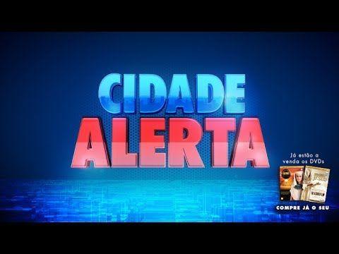 Ao Vivo Assista Ao Cidade Alerta Com Imagens Cidade Noticias