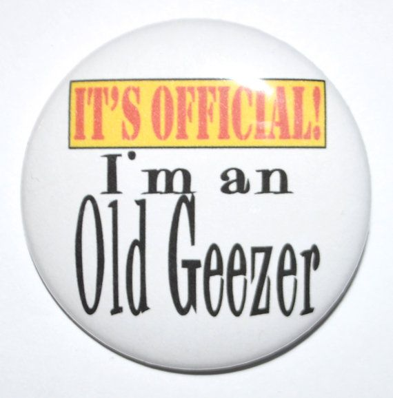 Birthday Button It's Official I'm an Old by KimmEllenDesigns, $2.00