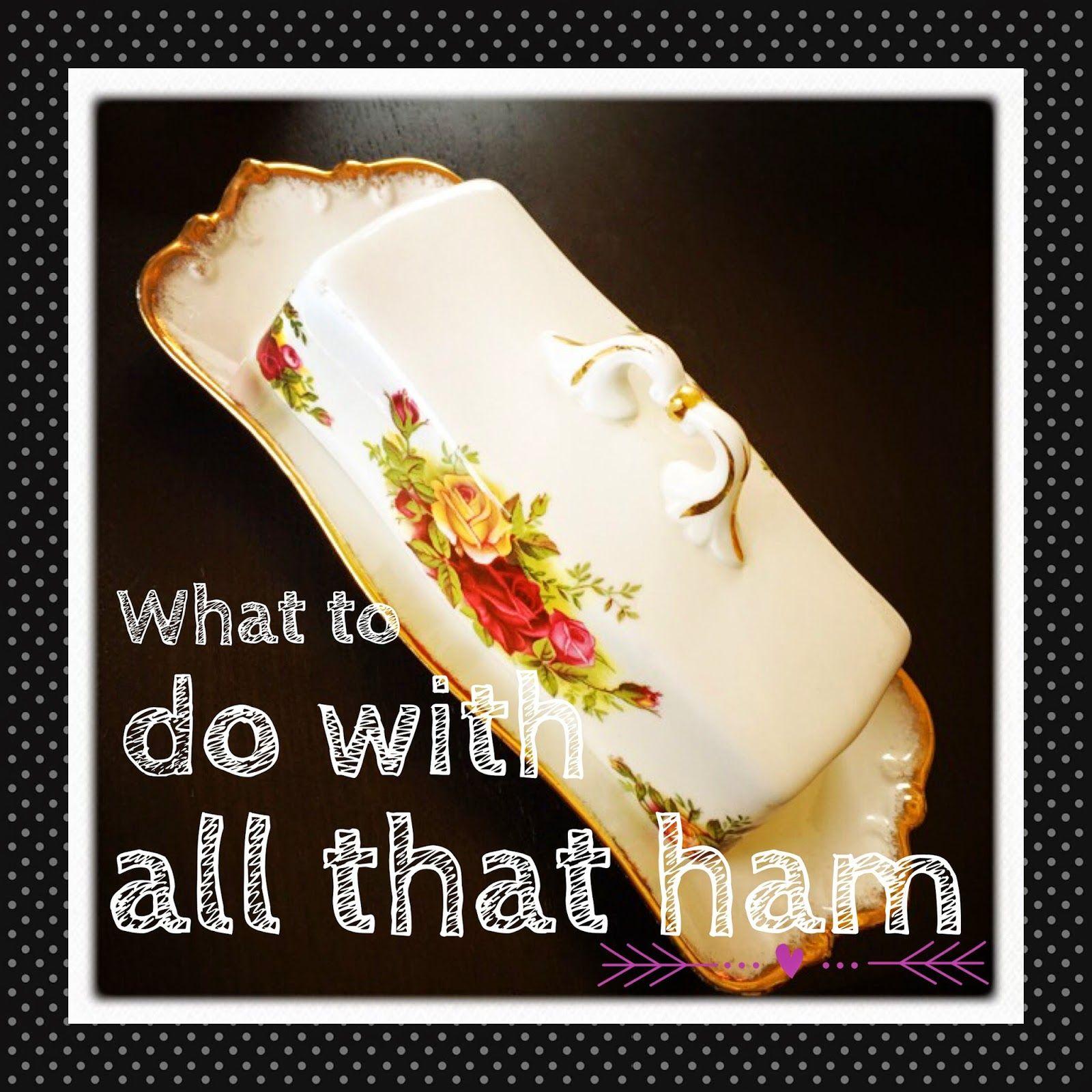 Delicious Easy Easter Ham Leftover Ideas, The Graffitied Gardenia blog