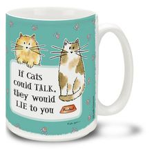 If Cats Could Talk They Would Lie To You Cat mug tells us what we already kinda knew about our feline friends. It's no stretch to think cats might just stretch the truth! 15 oz cartoon cat coffee mug is dishwasher and microwave safe.