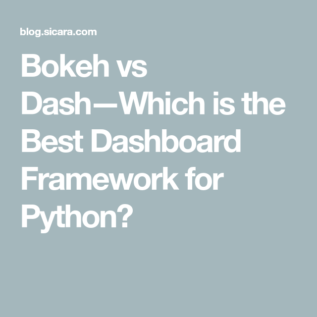 Bokeh vs Dash — Which is the Best Dashboard Framework for