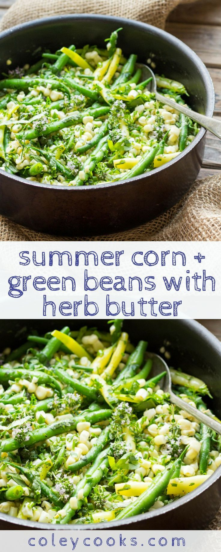SUMMER CORN + GREEN BEANS with HERB BUTTER | Easy summer side dish recipe great with grilled summer dinners. Great use of seasonal vegetables! ColeyCooks.com #summerdinnerseasy