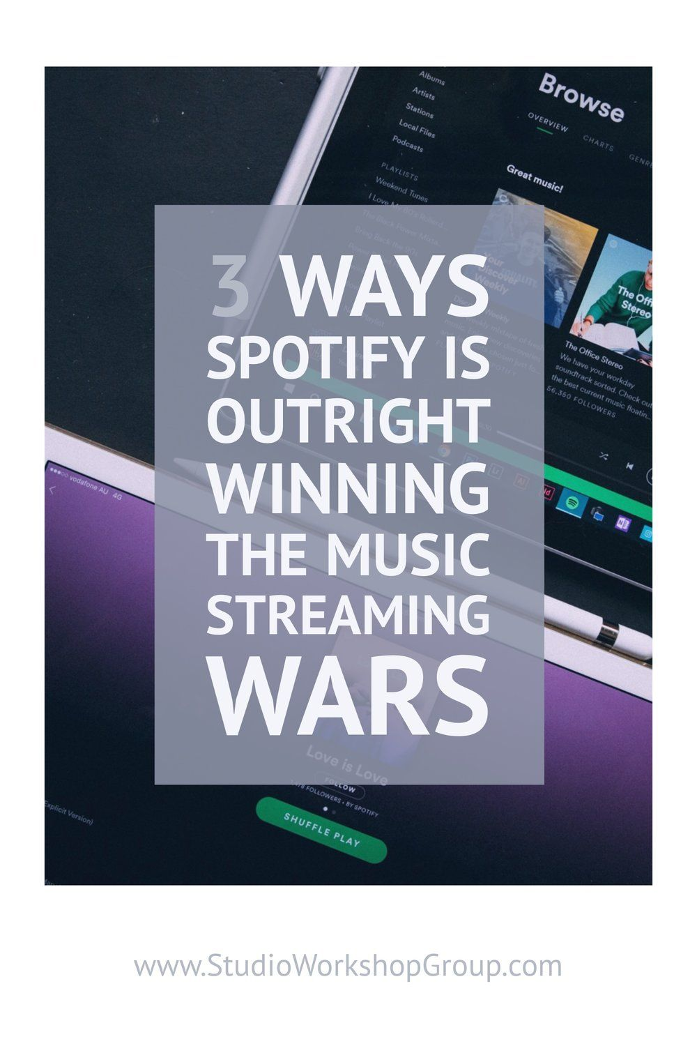 3 Ways Spotify is Winning the Music Streaming Game Music