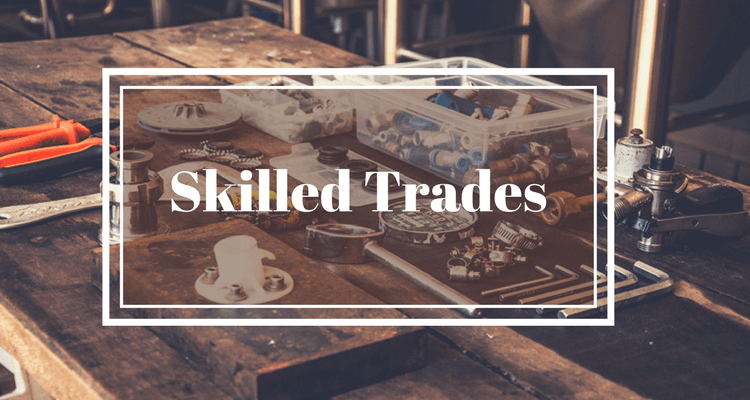 Why Skilled Trades? Skills, Trading, Best careers
