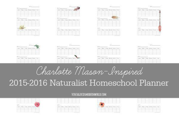 Charlotte Mason-Inspired 2015-2016 Naturalist Homeschool Planner - multi year planner