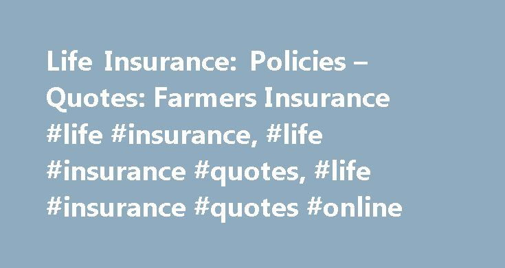 Life Insurance: Policies U2013 Quotes: Farmers Insurance #life #insurance, #life
