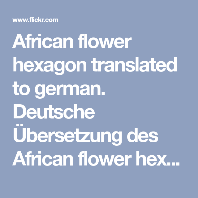African Flower Hexagon Translated To German Deutsche Ubersetzung Des African Flower Hexagon Crocheting African Deutsche Ubersetzung Deutsche Schone Taschen