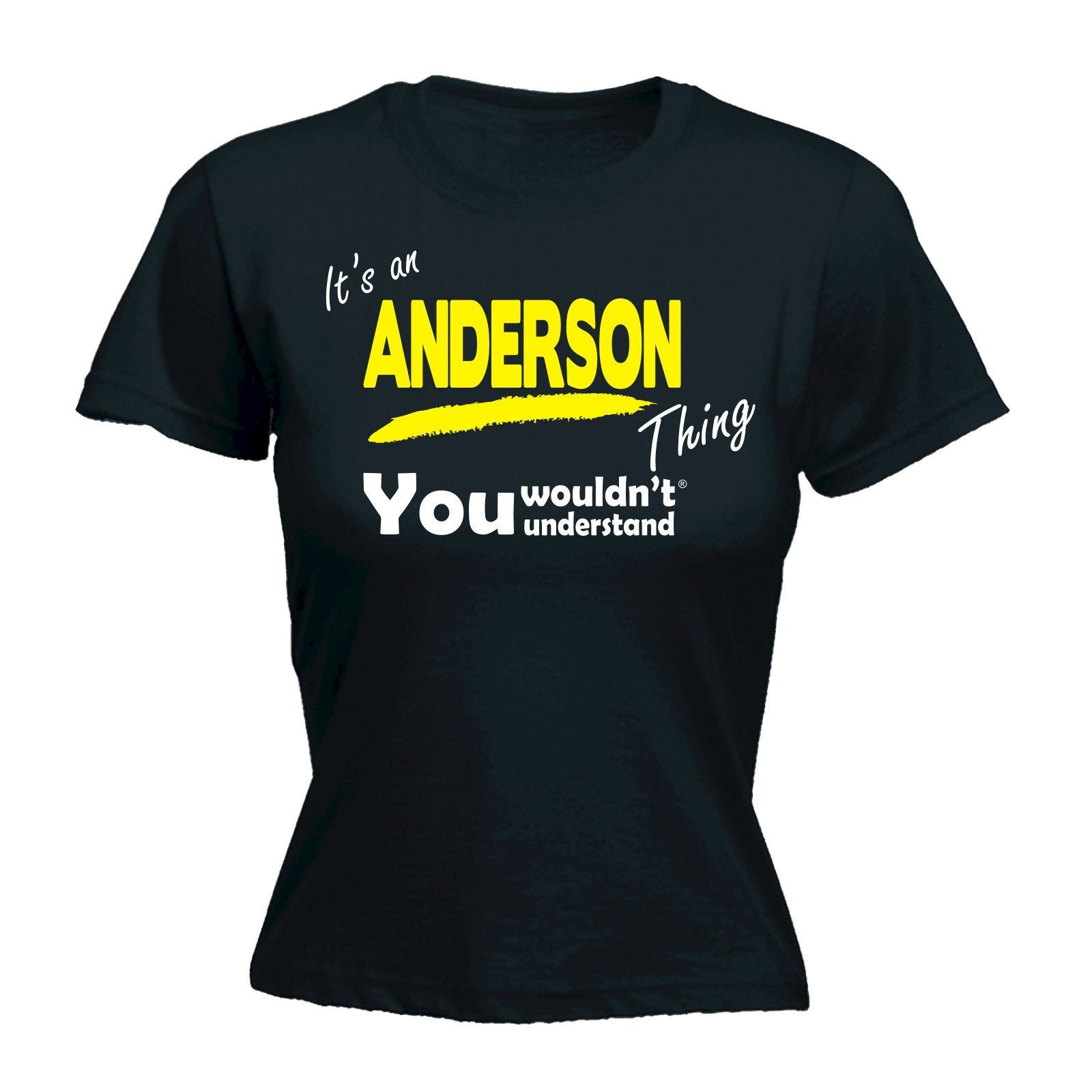 123t USA Women's It's An Anderson Thing You Wouldn't Understand Funny T-Shirt