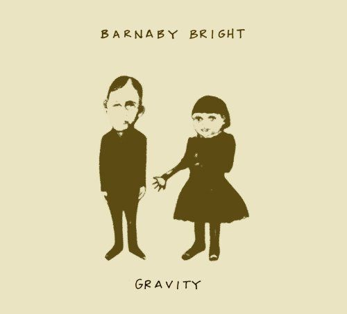 Gravity - Barnaby Bright