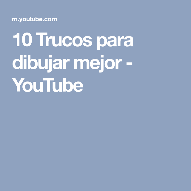 10 Trucos Para Dibujar Mejor Youtube Trucos Para Dibujar Youtube Trucos