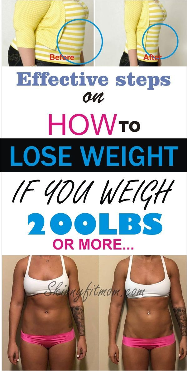 Effective Steps To lose weight if you weigh 200lbs or over | 13 answers to fast weight loss tips. #w...