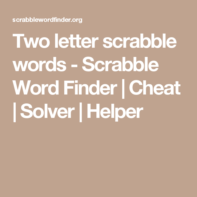 Two letter scrabble words Scrabble Word Finder Cheat