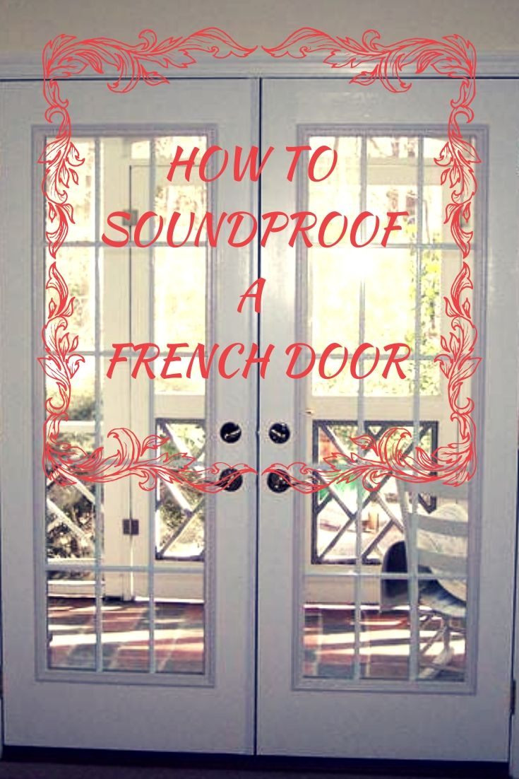 How to Soundproof French Doors with Less than 50 Door