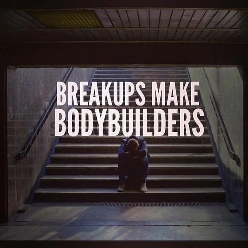 breakups make bodybuilders - Google Search