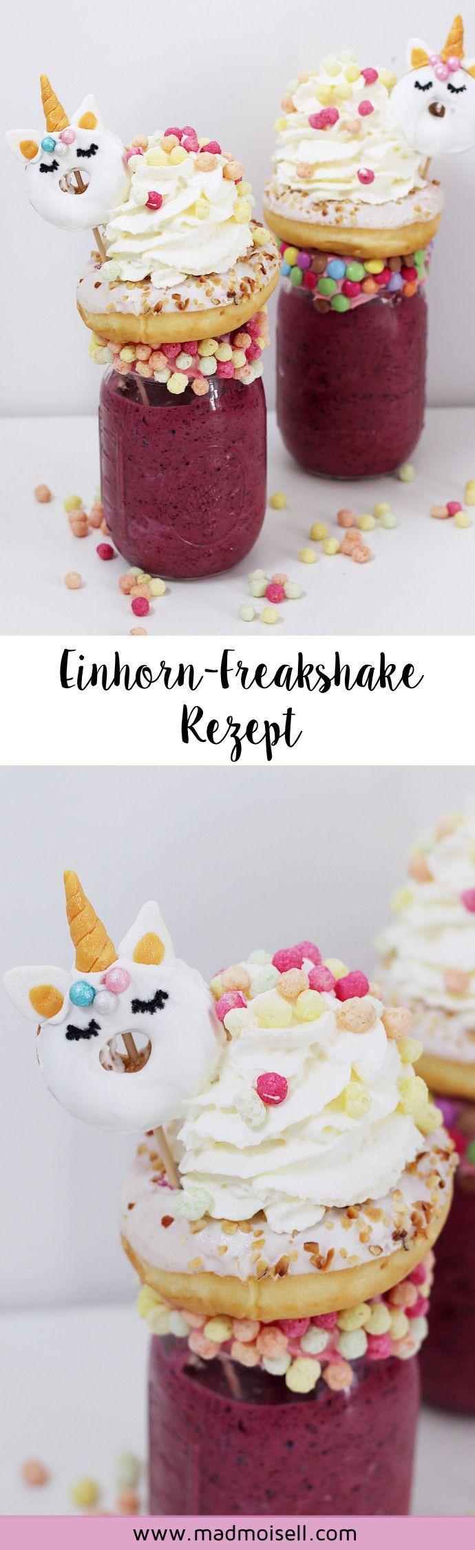 Freakshakes mit Einhorn-Deko selber machen: Einfaches DIY Rezept #diyfoodideas