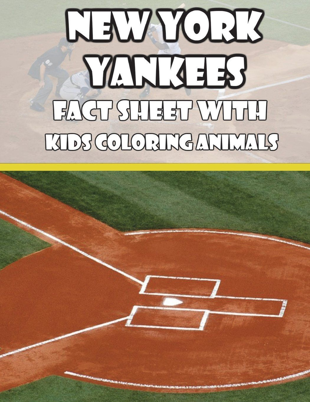 New York Yankees Coloring Buy New York Yankees Fact Sheets With Kids Coloring Animals New York Yankees New York Yankees
