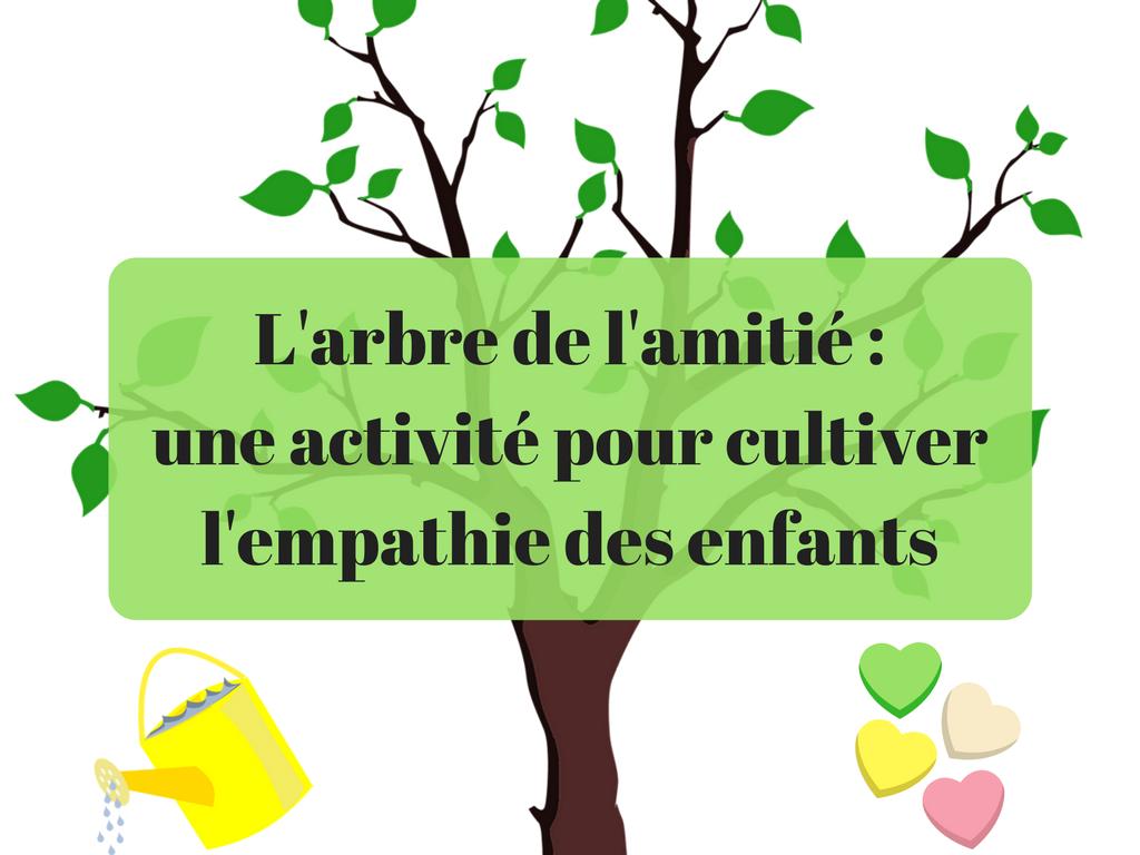 L'arbre de l'amitié : une activité pour cultiver l ...