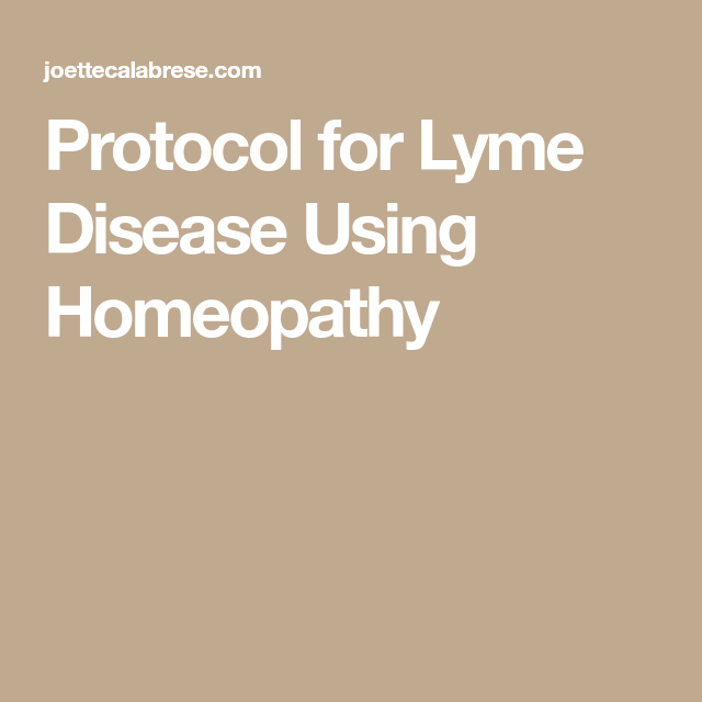 Protocol for Lyme Disease Using Homeopathy | Homeopathic Health