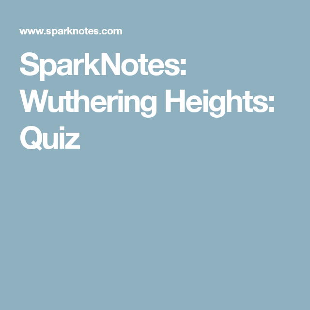 000 SparkNotes Wuthering Heights Quiz Wuthering heights