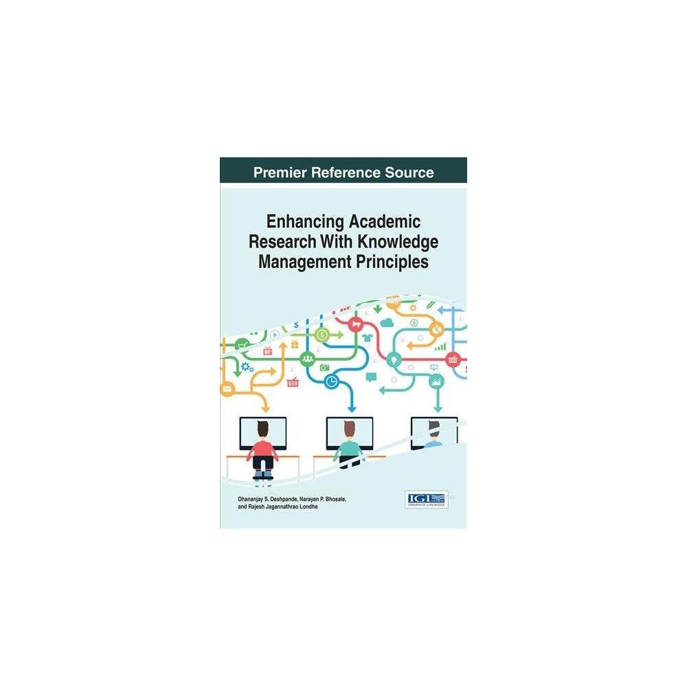 Enhancing Academic Research With Knowledge Management Principles (Hardcover) (Dhananjay Subhashchandra