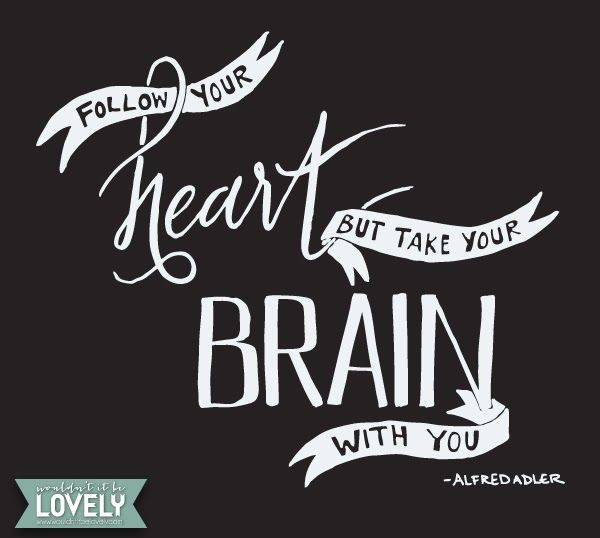 """Follow Heart Or Mind Quotes: """"Follow Your Heart But Take Your Brain With You"""" Quote By"""