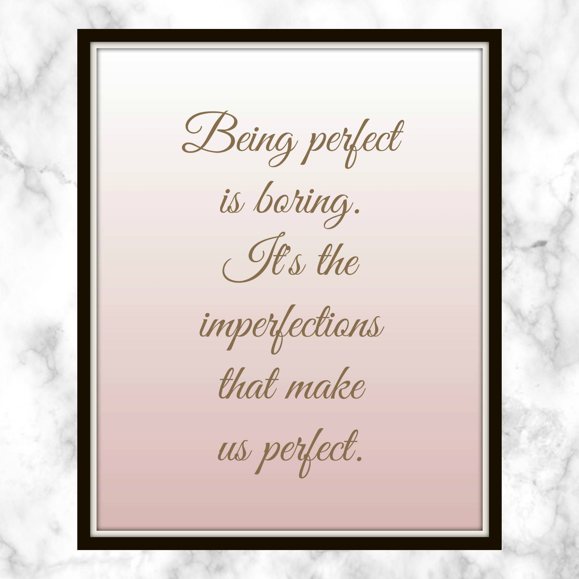 Being Perfect Is Boring It S The Imperfections That Make Us Perfect Jessie J Quote Printable B Imperfection Quotes Perfection Quotes Printable Quotes