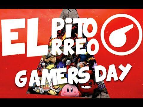 El Pitorreo - Feliz Día de los Gamers