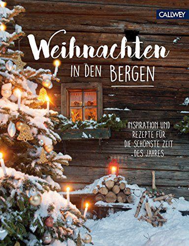 weihnachten in den bergen inspiration und rezepte f r. Black Bedroom Furniture Sets. Home Design Ideas