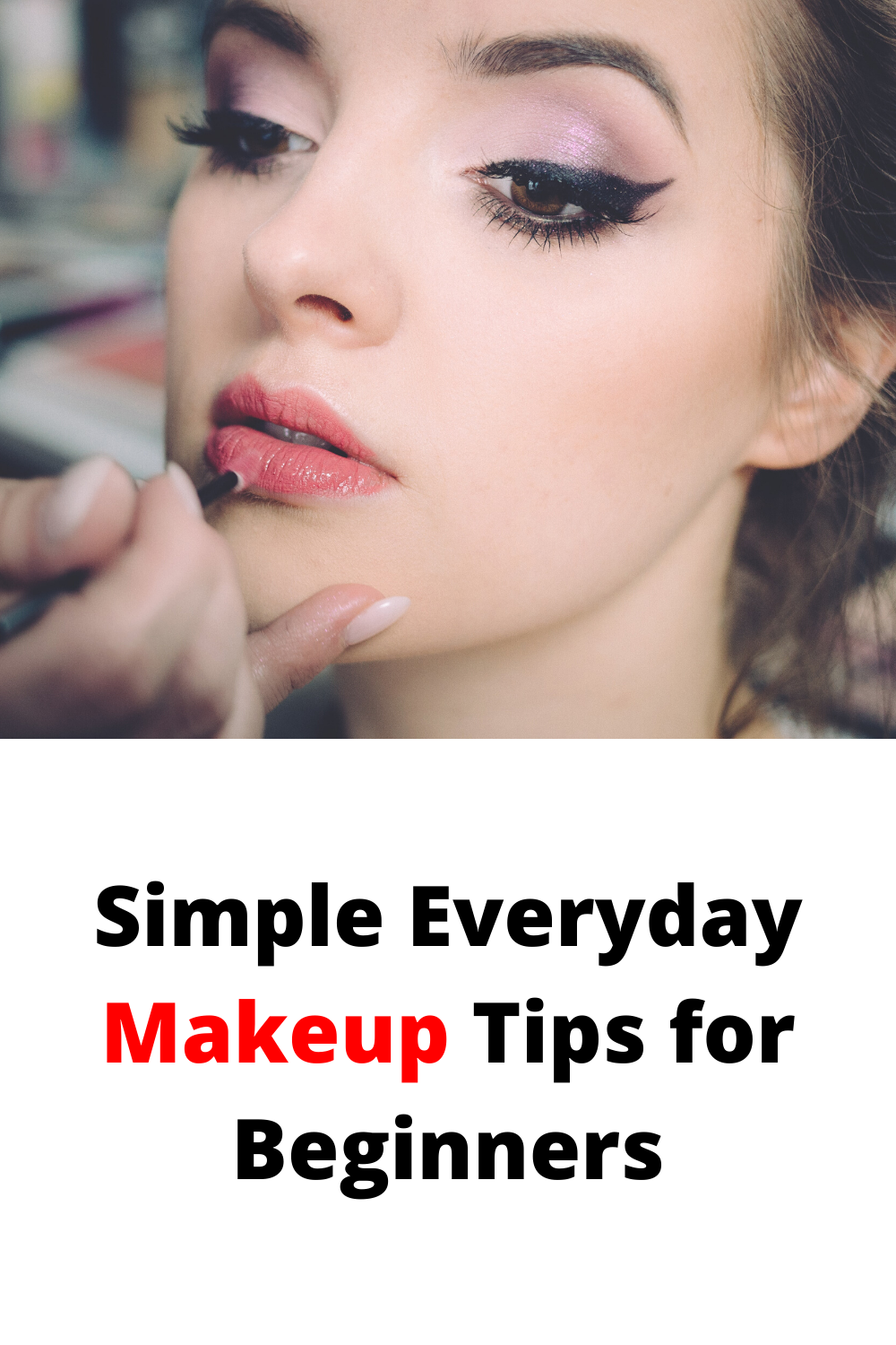 Simple Everyday Makeup Tips for Beginners in 2020 Simple