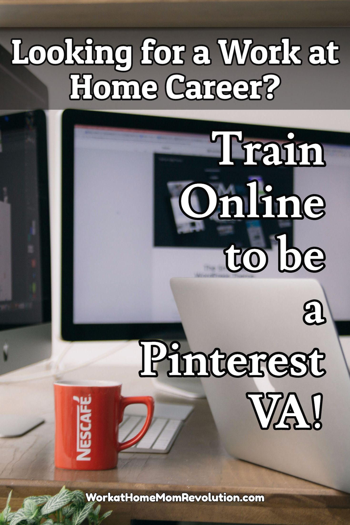 Train Online To Be A Pinterest Va Work From Home Moms Work