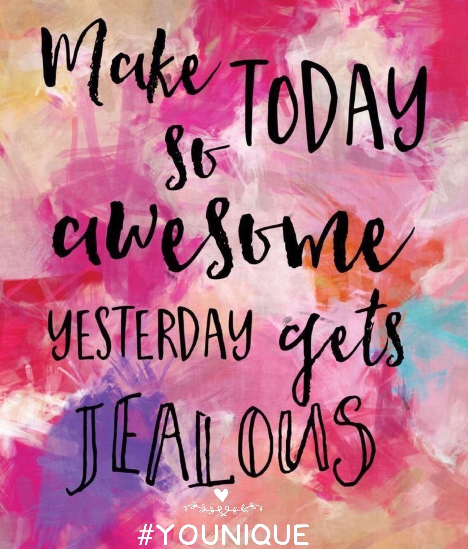 HA! I love this quote! Make today so awesome yesterday
